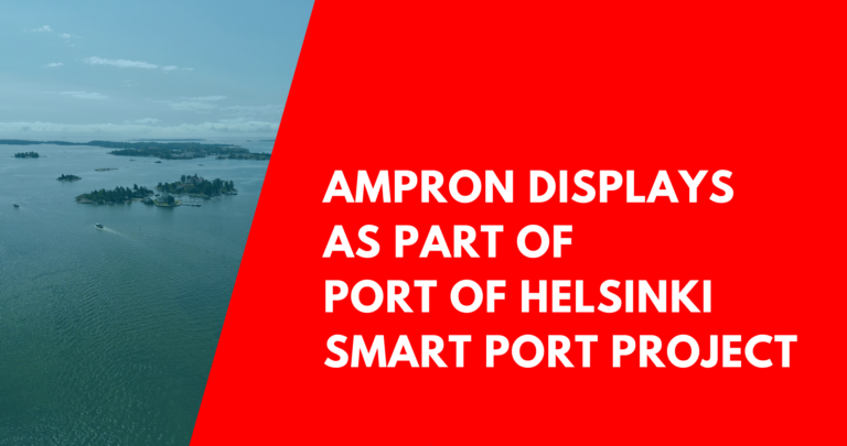 Ampron Displays as Part of Port of Helsinki Smart Port Project